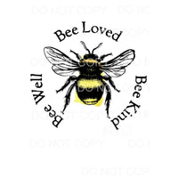 Bee Well Bee Loved Bee Kind Sublimation transfers - Heat