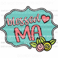 Blessed Ma framed flowers Sublimation transfers Heat Transfer