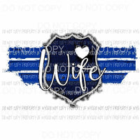 Blue Line Wife police Sublimation transfers Heat Transfer