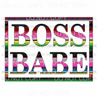 Boss Babe #3 serape Sublimation transfers Heat Transfer