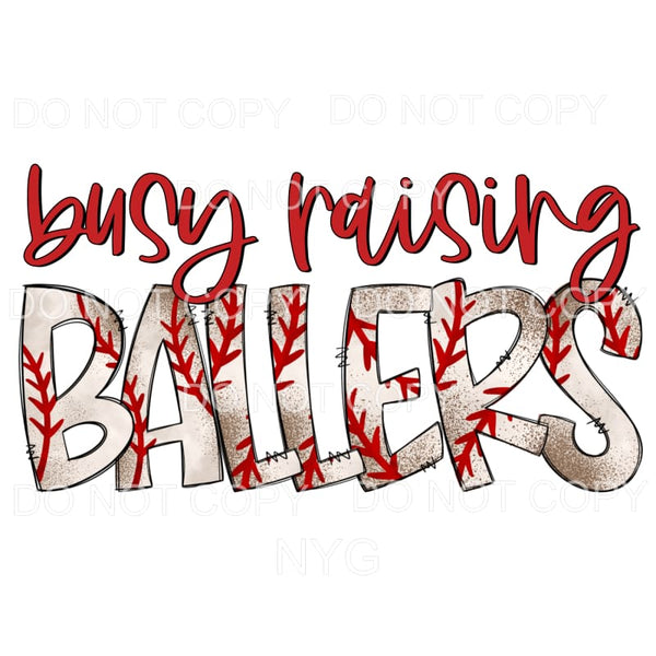 Busy Raising Ballers Baseball Sublimation transfers - Heat