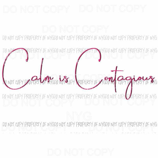 Calm is contagious # 2 Sublimation transfers Heat Transfer
