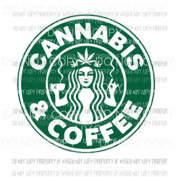 Cannabis and coffee starbucks Sublimation transfers Heat Transfer