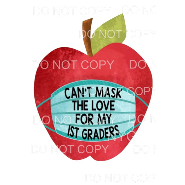 Cant mask my love of 1st graders Apple Love Mask Teacher