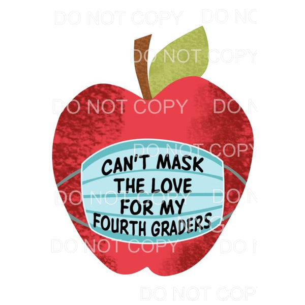 Cant mask my love of 4th graders Apple Love Mask Teacher