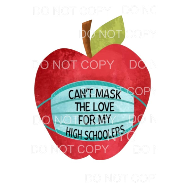Cant mask my love of High schoolers Apple Love Mask Teacher