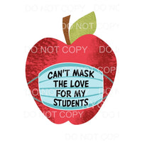 Cant mask my love of students Apple Love Mask Teacher