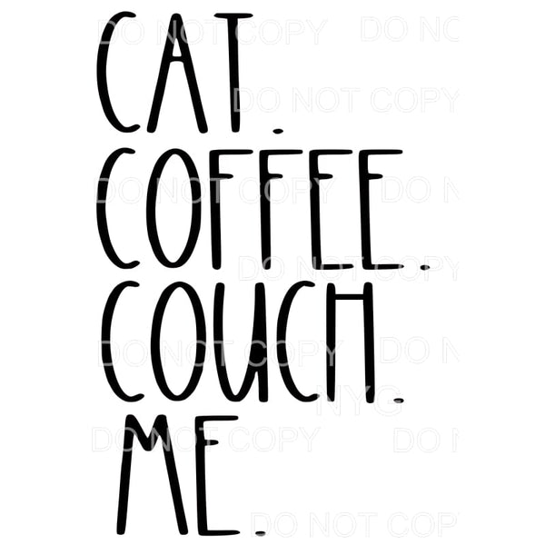 Cat Coffee Couch me Sublimation transfers - Heat Transfer
