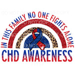 CHD Awareness No One Fights Alone Rainbow Sublimation