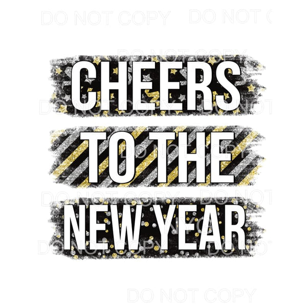 Cheers To The New Year Black Gold Brushstrokes Sublimation