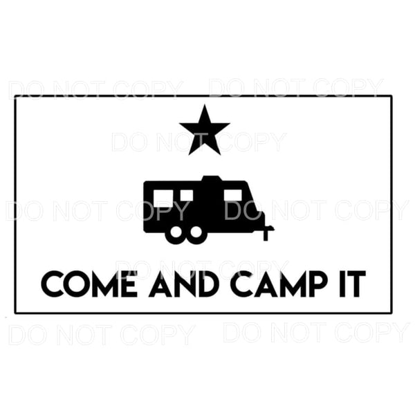Come and Camp it camper Sublimation transfers - Heat