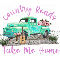 Country Roads Take Me Home #2 Sublimation transfers - Heat