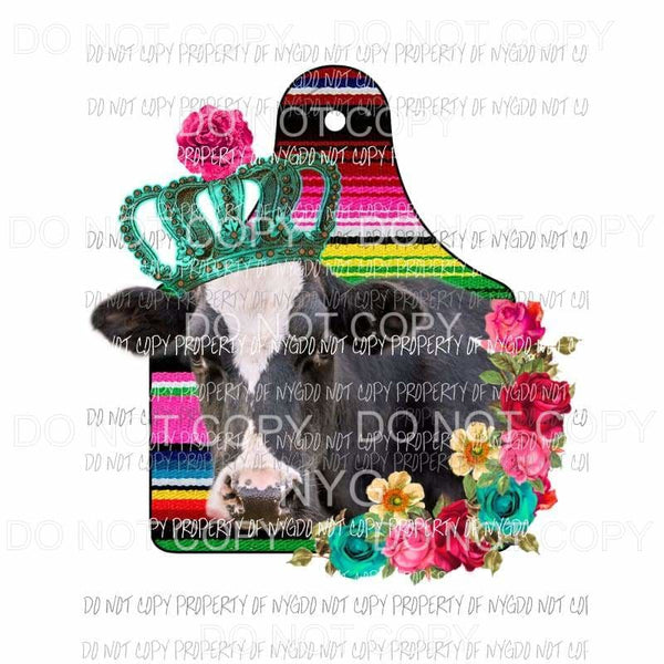 Cow Show Tag serape flowers crown Sublimation transfers Heat Transfer