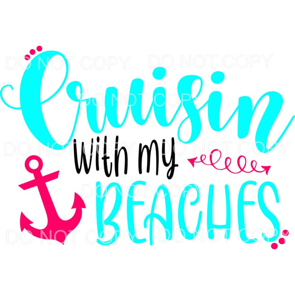 Cruisin With My Beaches Teal Pink Anchor Sublimation