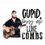 Cupid Bring Me Luke Combs Sublimation transfers - Heat