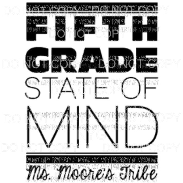 Custom Fifth grade state of mind - teachers name Sublimation transfers Heat Transfer