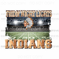 CUSTOM FRIDAY NIGHT LIGHTS - INDIANS ORANGE YOU MUST PURCHASE 10 the first time for CUSTOM Sublimation transfers Heat Transfer