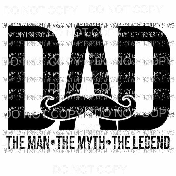 Dad Man Myth Legend Moustache Sublimation transfers Heat Transfer
