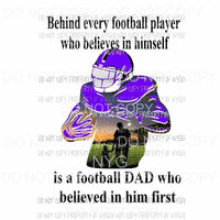 DAD VERSION behind every football player non custom PURPLE DAD Sublimation transfers Heat Transfer