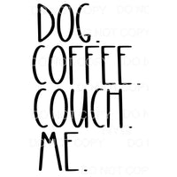 DOG Coffee Couch me Sublimation transfers - Heat Transfer