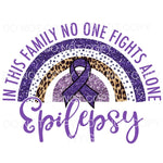 Epilepsy No One Fights Alone Rainbow Sublimation transfers -
