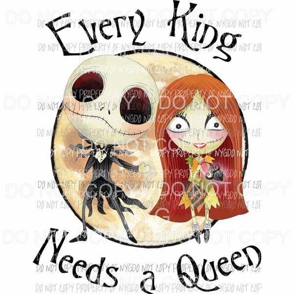 Every King Needs A Queen jack sally nightmare before christmas Sublimation transfers Heat Transfer