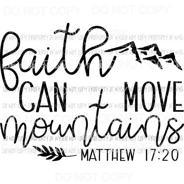 Faith Can Move Mountains Matthew 17:20 Sublimation transfers Heat Transfer