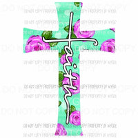 Faith flower cross #3 Sublimation transfers Heat Transfer