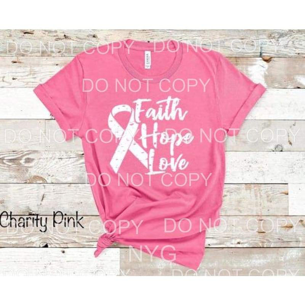 Faith Love Hope cancer white SCREEN PRINT PRE ORDER WILL