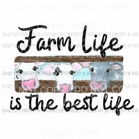 Farm Life Is The Best Life #1 Cows Sublimation transfers Heat Transfer