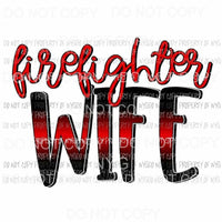 Firefighter Wife red black Sublimation transfers Heat Transfer