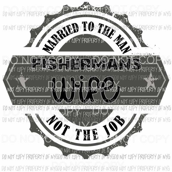 Fishermans Wife Sublimation transfers Heat Transfer