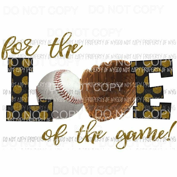 For The Love Of The Game Baseball #2 glove Sublimation transfers Heat Transfer