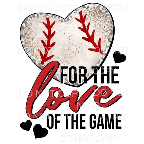 For The Love Of The Game Baseball Heart Sublimation