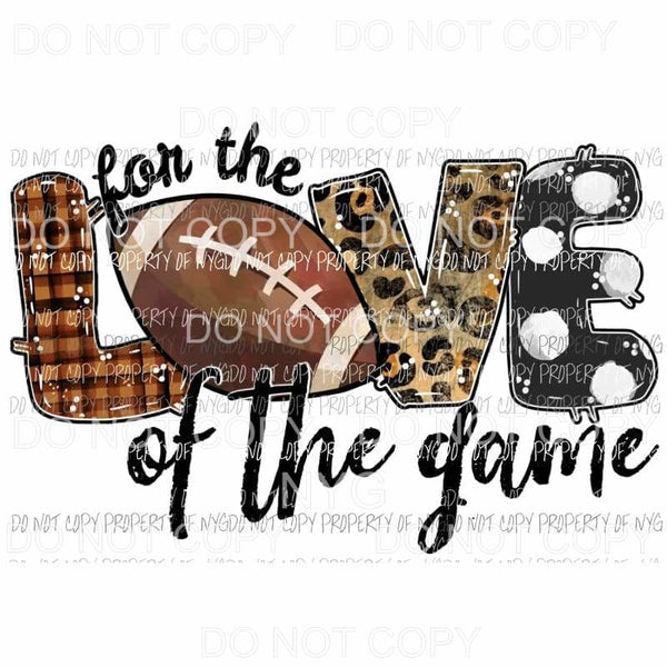 For The Love Of The Game Football Sublimation transfers Heat Transfer