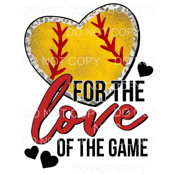For The Love Of The Game Softball Heart Sublimation