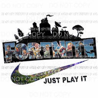 FORTNITE just play it Sublimation transfers Heat Transfer