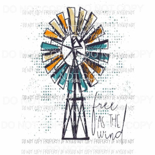 Free as the wind windmill 1 Sublimation transfers Heat Transfer