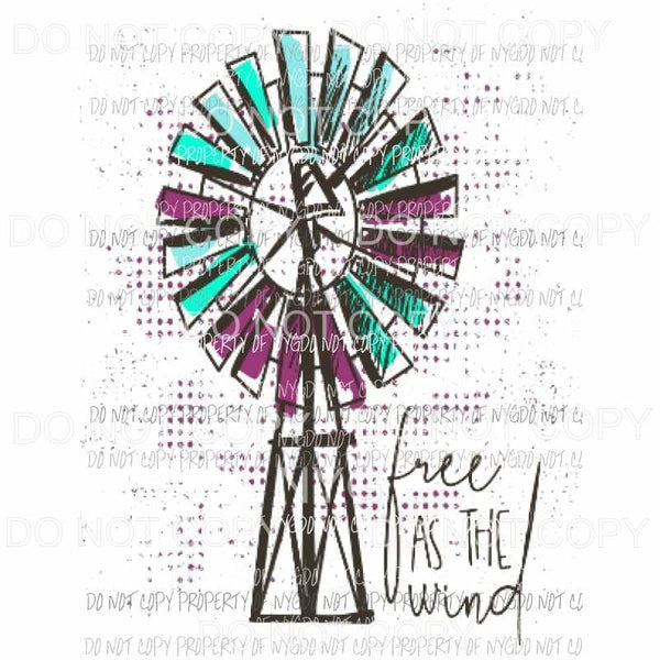 Free as the wind windmill 2 Sublimation transfers Heat Transfer