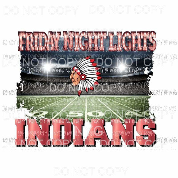 Friday Night Lights INDIANS RED School Sublimation transfers Heat Transfer