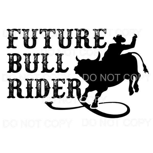 Future Bull Rider Rodeo Sublimation transfers - Heat