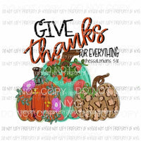 Give Thanks for everything Pumpkins fall Halloween Sublimation transfers Heat Transfer