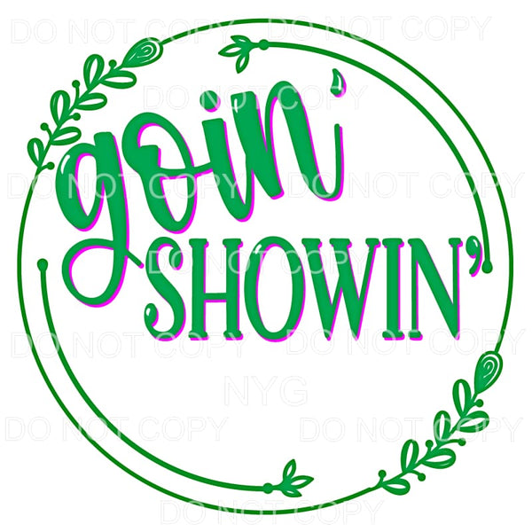 Goin_ Showin_ Green Pink Template Sublimation transfers -