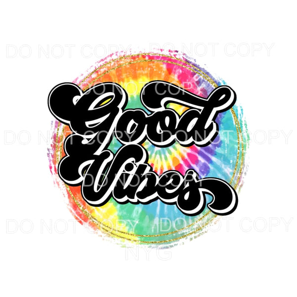 Good Vibes Tie Dye Circle Sublimation transfers - Heat