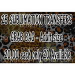 GRAB BAG 25 Sublimation transfers for 20.00 - 25 adult