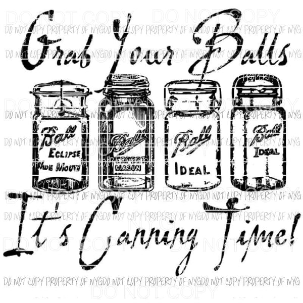 Grab your balls its canning time Sublimation transfers Heat Transfer