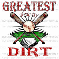 Greatest show on dirt baseball Sublimation transfers Heat Transfer