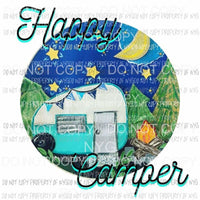 Happy Camper circle night time fire watercolor Sublimation transfers Heat Transfer