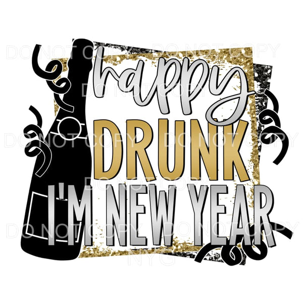 Happy Drunk I'm New Year Sublimation transfers - Heat