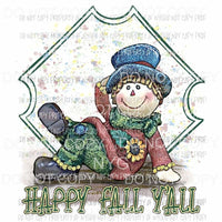 Happy Fall Yall Scarecrow # 2 Sublimation transfers Heat Transfer